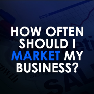 How often do I market my business